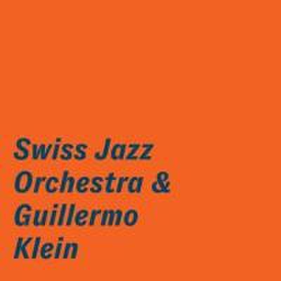 Swiss Jazz Orchestra & Guillermo Klein