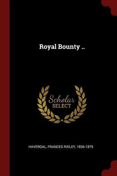 Royal Bounty ..