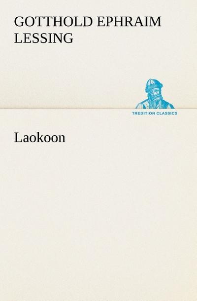 Laokoon (TREDITION CLASSICS)