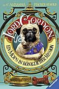 Lord Gordon. Ein Mops in königlicher Mission; Ill. v. Bruno, Iacopo; Deutsch; mit schw.-w. Ill.