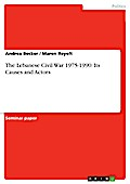 The Lebanese Civil War 1975-1990: Its Causes and Actors - Andrea Becker