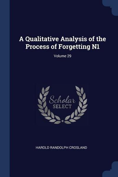 A Qualitative Analysis of the Process of Forgetting N1; Volume 29