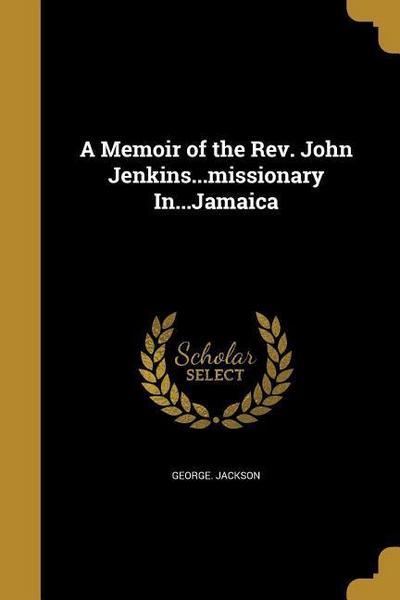 MEMOIR OF THE REV JOHN JENKINS