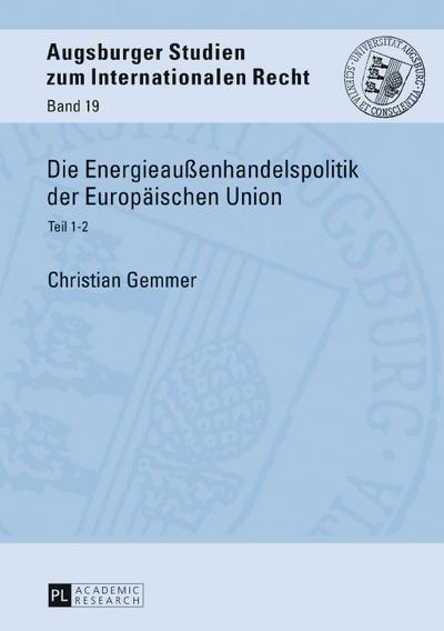 Die Energieaußenhandelspolitik der Europäischen Union