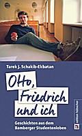 Otto, Friedrich und ich: Geschichten aus dem Bamberger Studentenleben