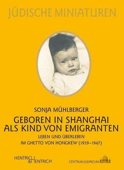 Geboren in Shanghai als Kind von Emigranten