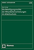 Die Beteiligungsrechte der Mitarbeitervertretungen im Arbeitsschutz (Arbeits- und Sozialrecht)