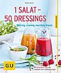 1 Salat - 50 Dressings; Würzig, cremig, herrlich frisch   ; GU Küchenratgeber Relaunch ab 2013 ; Deutsch; 45 Fotos -