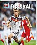 WAS IST WAS Fußball; Für Profis und Fans; WAS IST WAS Edition; Deutsch; zahlr. farbige Fotos und Illustrationen