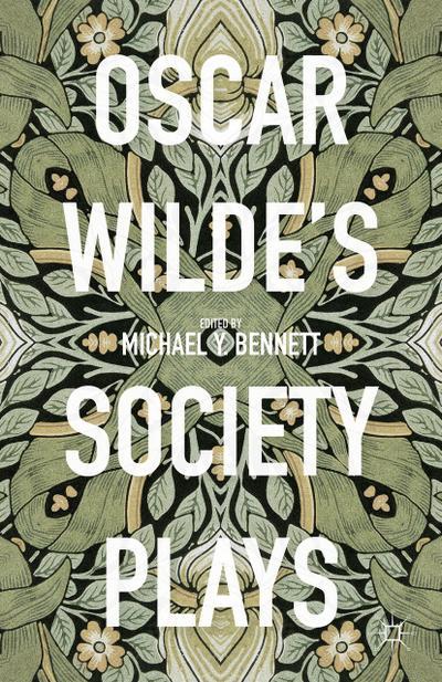Oscar Wilde's Society Plays