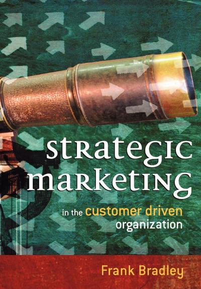 Strategic Marketing: In the Customer Driven Organization (Business) - John Wiley & Sons - Taschenbuch, Englisch, Frank Bradley, In the Customer Driven Organization, In the Customer Driven Organization