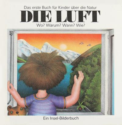 Die Luft: Das erste Buch für Kinder über die Natur