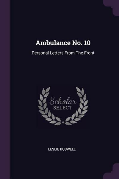 Ambulance No. 10: Personal Letters from the Front