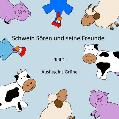Schwein Sören und seine Freunde