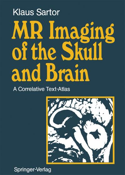 MR Imaging of the Skull and Brain
