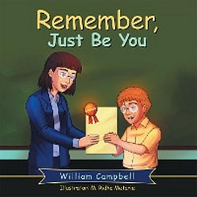 Remember, Just Be You
