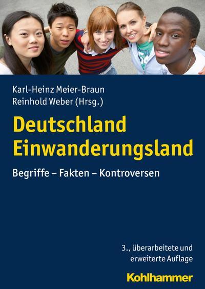 Deutschland Einwanderungsland: Begriffe - Fakten - Kontroversen