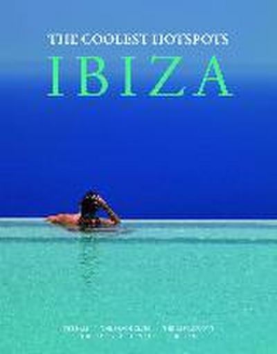 IBIZA - The coolest Hotspots