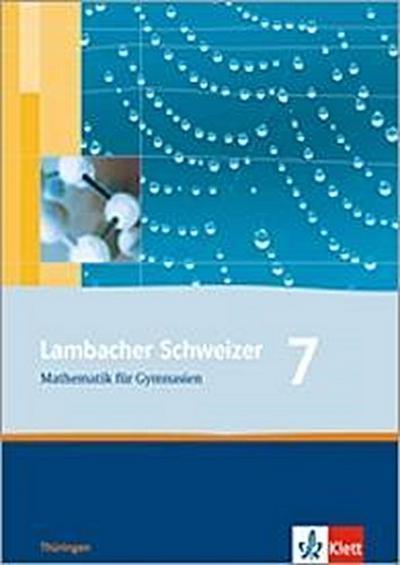 Lambacher Schweizer. 7. Schuljahr. Schülerbuch. Thüringen