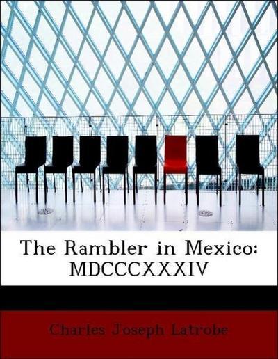The Rambler in Mexico: MDCCCXXXIV