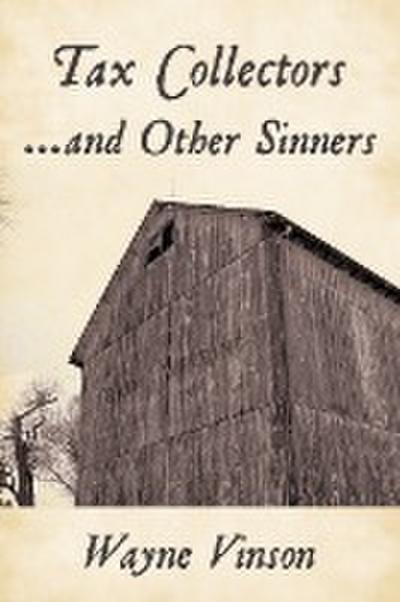 Tax Collectors...and Other Sinners
