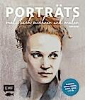 Porträts realistisch zeichnen und malen