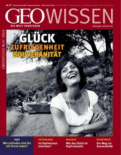 GEO Wissen 47/2011: Glück, Zufriedenheit, Souveränität