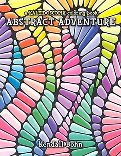 Abstract Adventure: A Kaleidoscopia Coloring Book