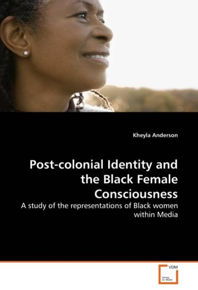 Post-colonial Identity and the Black Female Consciousness