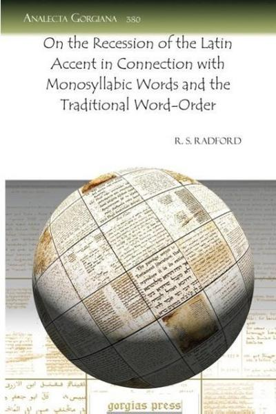 On the Recession of the Latin Accent in Connection with Monosyllabic Words and the Traditional Word-Order