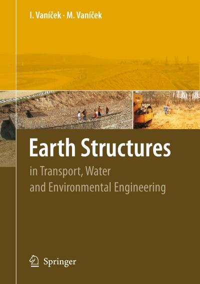 Earth Structures: In Transport, Water and Environmental Engineering