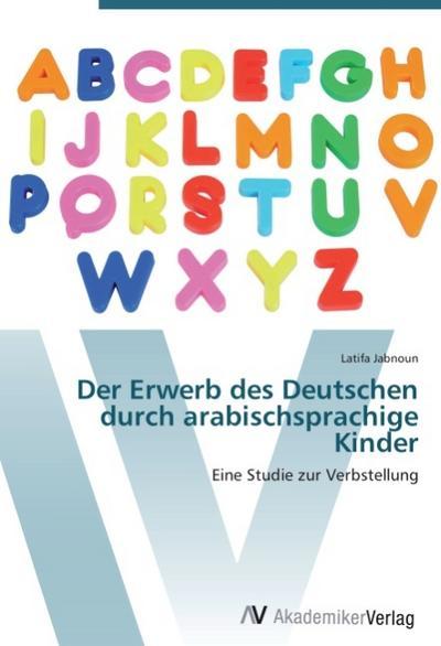 Der Erwerb des Deutschen durch arabischsprachige Kinder