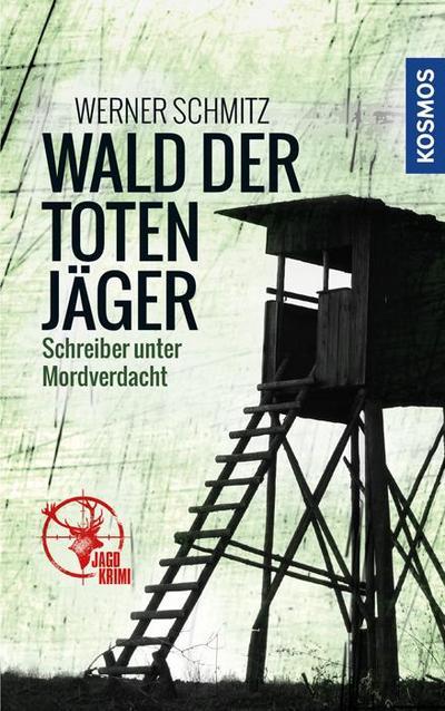 Wald der toten Jäger; Schreiber unter Mordverdacht; Deutsch; 0 schw.-w. Fotos, 0 farb. Fotos, 0 Illustr., 0 Illustr.