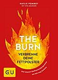 The Burn: Verbrenne deine Fettpolster (GU Ein ...