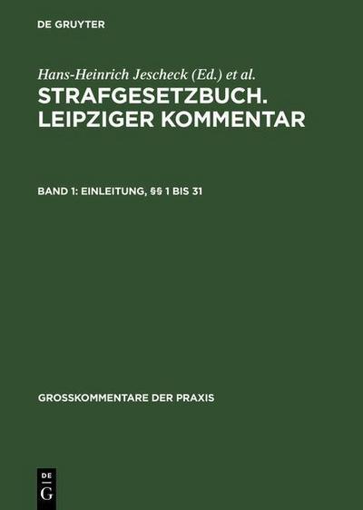 Strafgesetzbuch Leipziger Kommentar Einleitung, §§ 1 bis 31