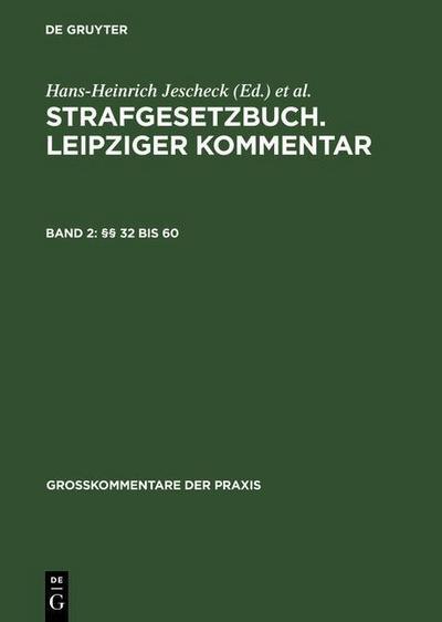 Strafgesetzbuch Leipziger Kommentar §§ 32 bis 60