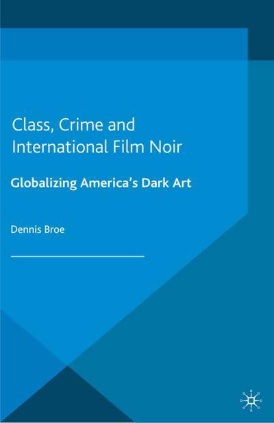 Class, Crime and International Film Noir