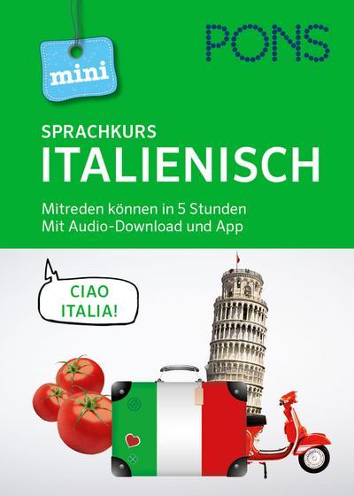 PONS Mini-Sprachkurs Italienisch: Mitreden können in 5 Stunden. Mit Audio-Download. (PONS Mini-Sprachkurse)