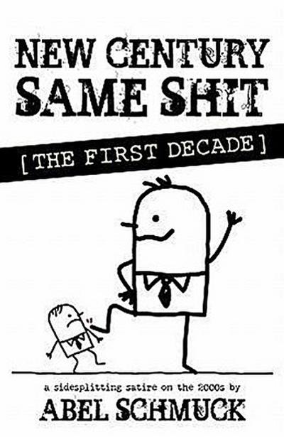 New Century, Same Shit: The First Decade