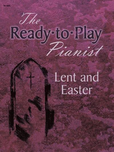 Ready-To-Play Pianist: Lent and Easter