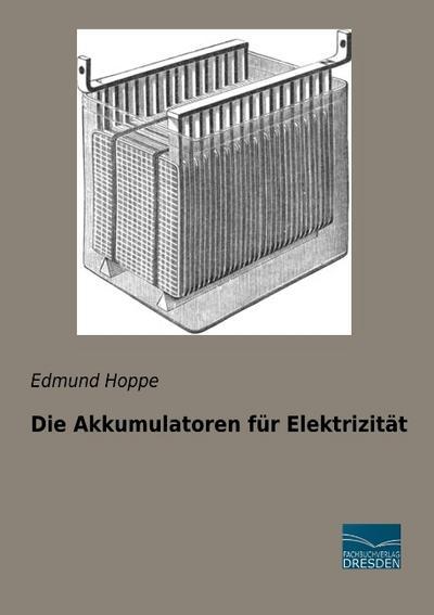 Die Akkumulatoren für Elektrizität