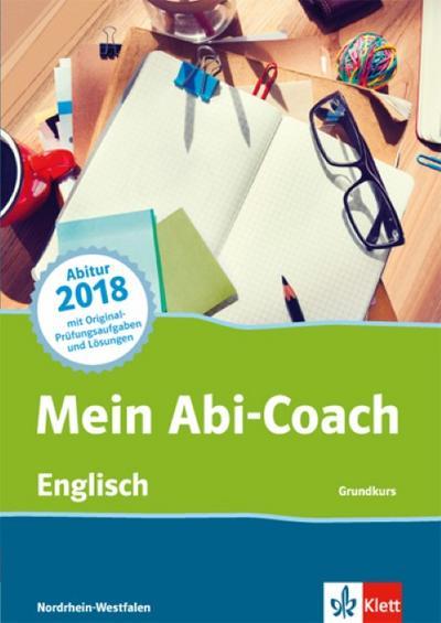 Mein Abi-Coach Englisch 2018. Grundkurs. Ausgabe Nordrhein-Westfalen