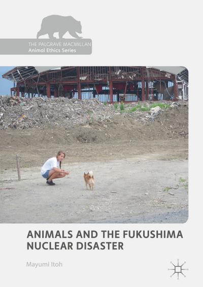 Animals and the Fukushima Nuclear Disaster