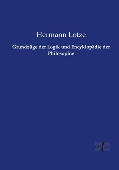 Grundzüge der Logik und Encyklopädie der Philosophie