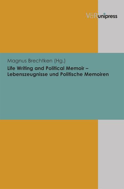 Life Writing and Political Memoir – Lebenszeugnisse und Politische Memoiren