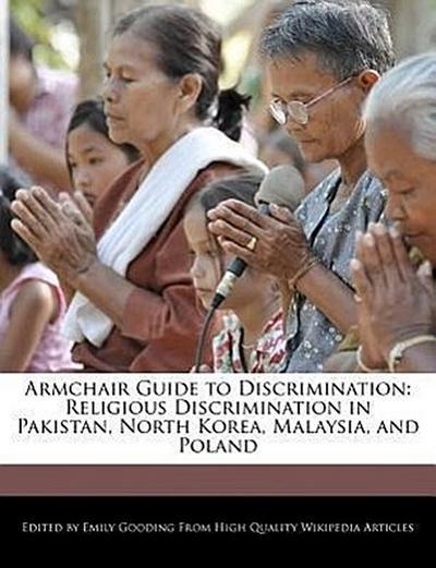 Armchair Guide to Discrimination: Religious Discrimination in Pakistan, North Korea, Malaysia, and Poland