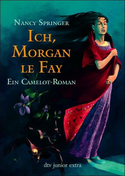 Ich, Morgan le Fay: Ein Camelot-Roman