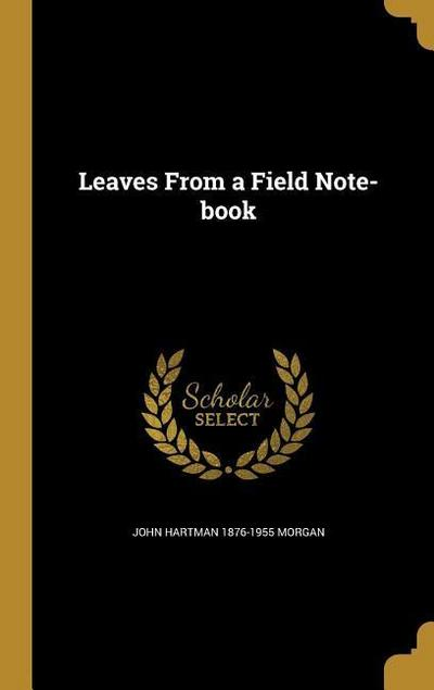 LEAVES FROM A FIELD NOTE-BK
