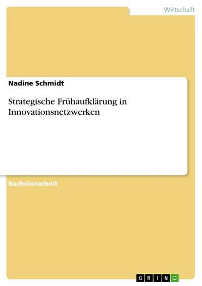 Strategische Frühaufklärung in Innovationsnetzwerken