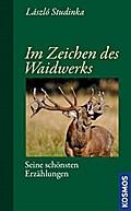 Im Zeichen des Waidwerks; Seine schönsten Erzählungen   ; Deutsch; ca. 688 S. -